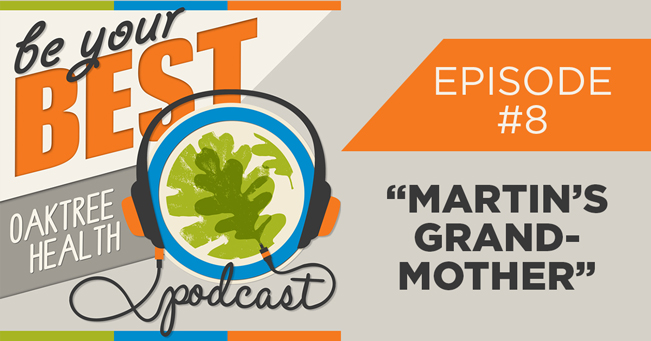 Be Your Best Podcast - Martin's Grandmother