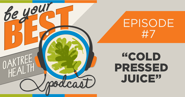 Be Your Best Podcast - Cold-pressed Juice